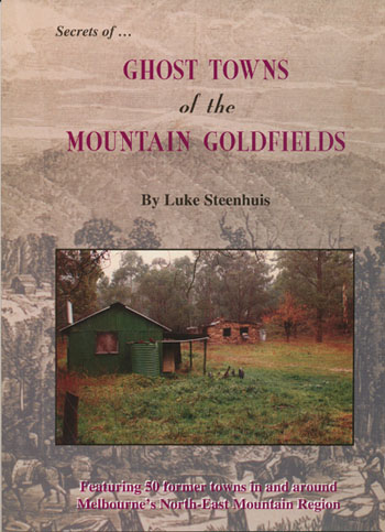 Ghost Towns of the Mountain Goldfields